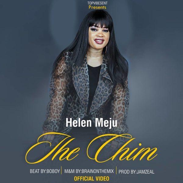 Watch Video & Download Ihe Chim by Helen Meju