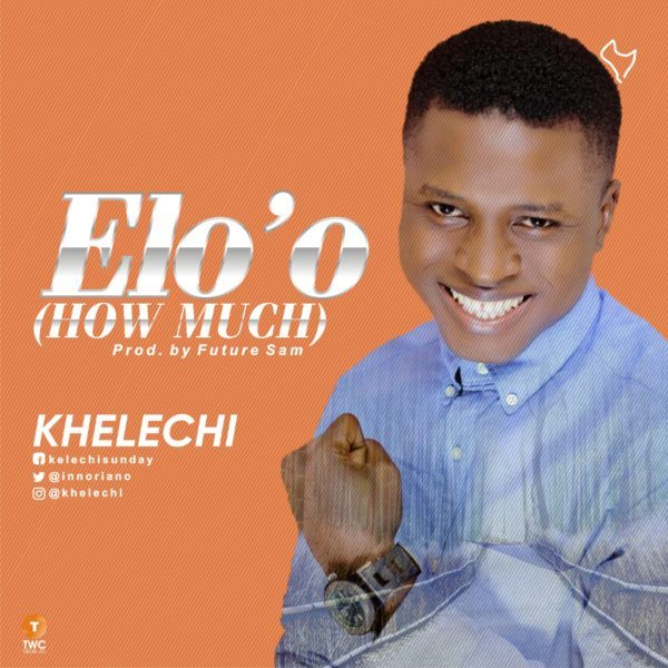Download Music Elo'o Mp3 By Khelechi