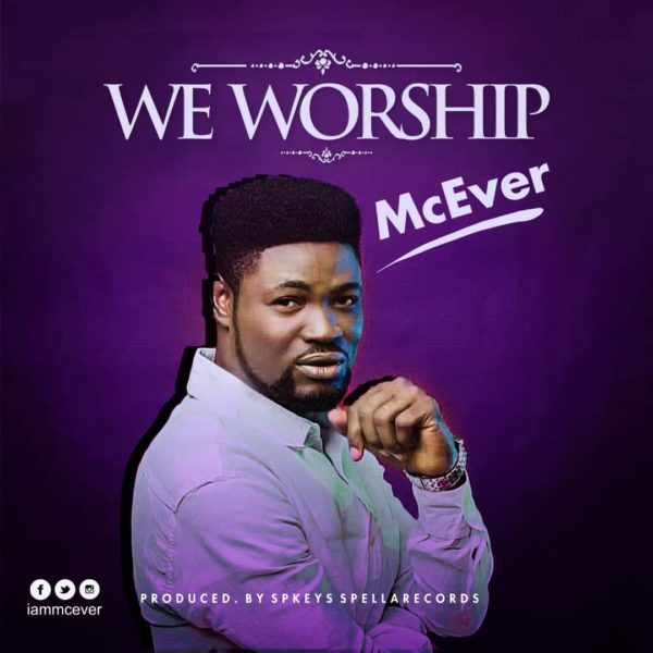 Download Music We Worship Mp3 By McEver