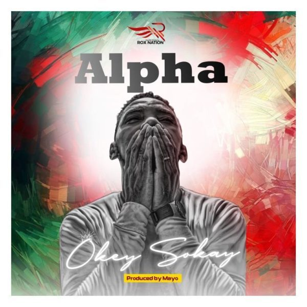 Download Music Alpha Mp3 By Okey Sokay