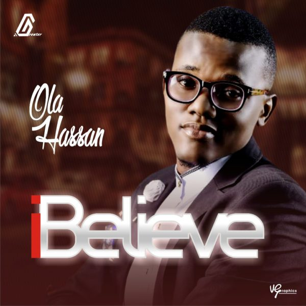 Download Music I Believe Mp3 By Ola Hassan