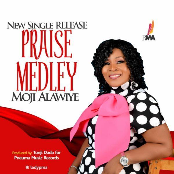 Download Music Praise Medley Mp3 By Moji Alawiye