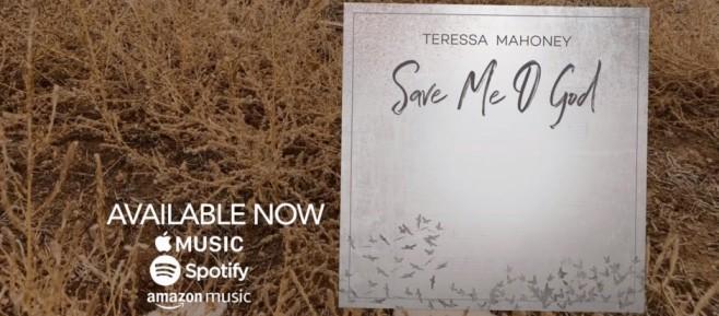"""Enjoy """"Save Me O God"""" By Teressa Mahoney"""