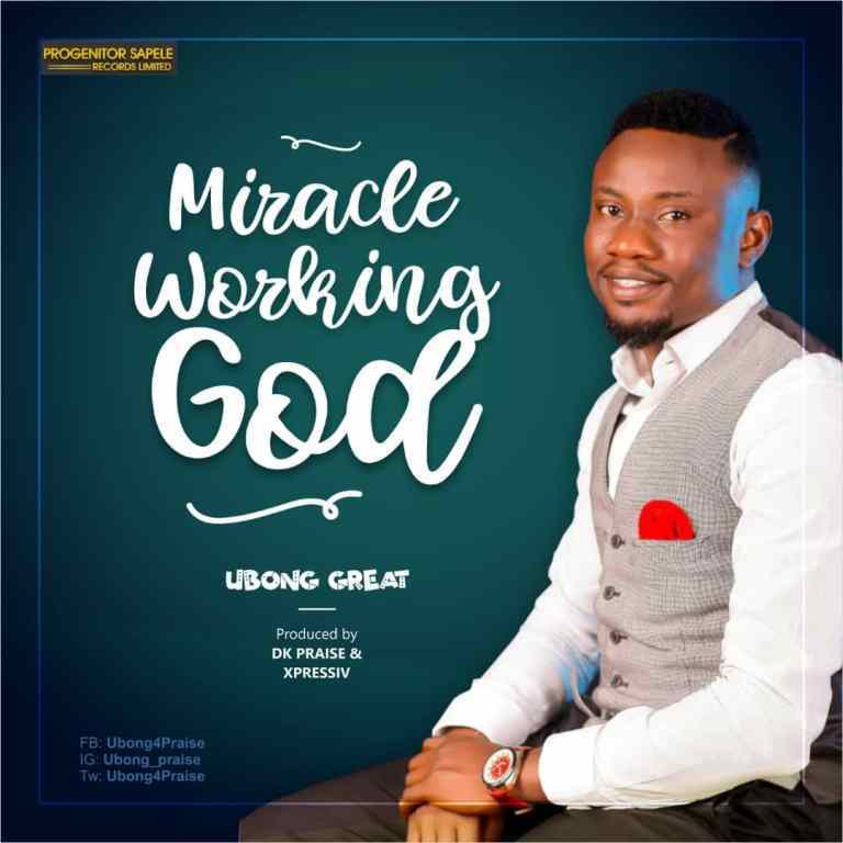 Download Music Miracle Working God Mp3 By Ubong Great