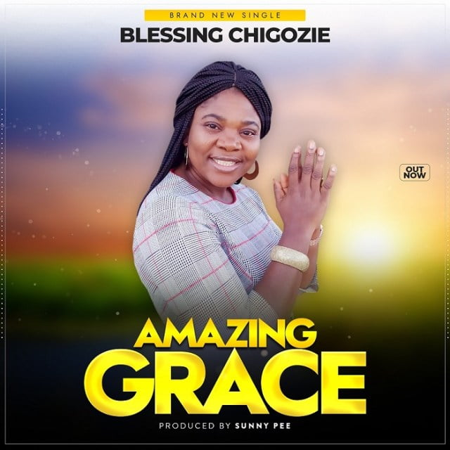 Download Music Amazing Grace Mp3 By Blessing Chigozie