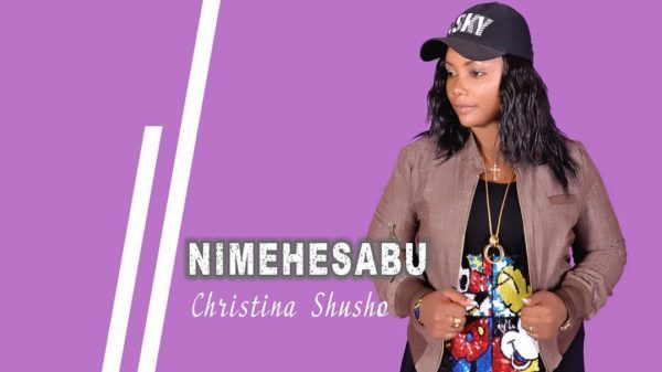 Download Music Nimehesabu Mp3 By Christina Shusho