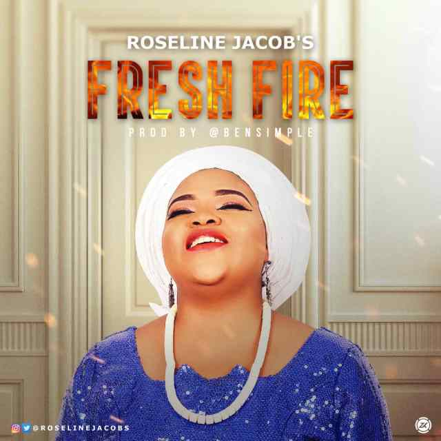 Download music Fresh Fire mp3 by Roseline Jacob's