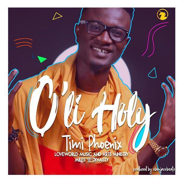 Download Music O'LI Holy Mp3 By Timi Phoenix