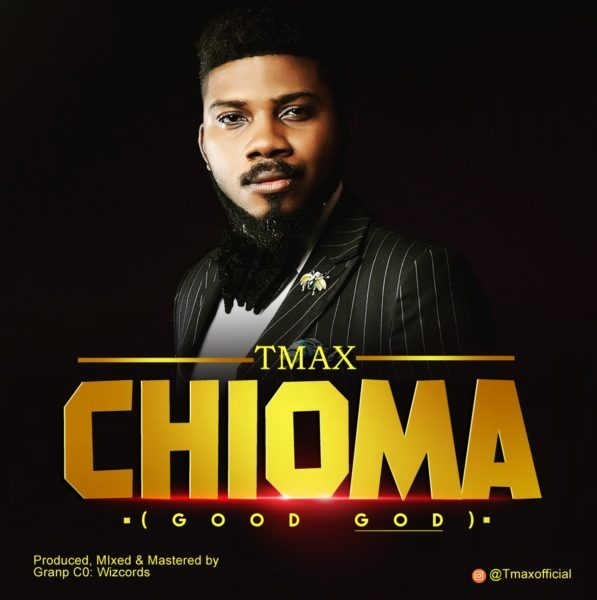 Download Music Chioma [Good God] Mp3 By Tmax