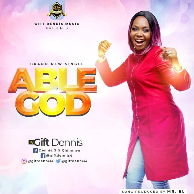Download Music Able God Mp3 Gift Dennis