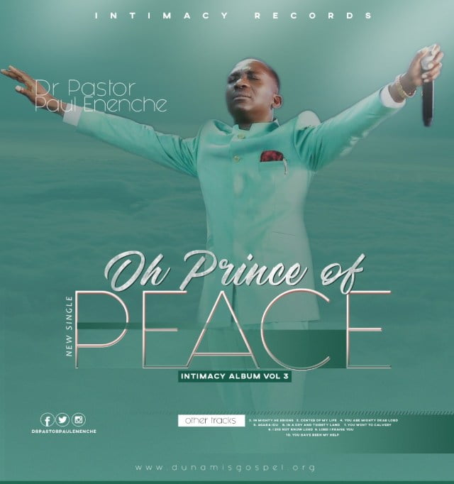 Download Music  Oh Prince of Peace Mp3 By Dr. Pastor Paul Enenche