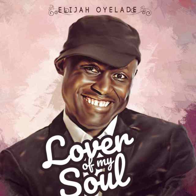 Download Music lover of my soul mp3 By Elijah Oyelade