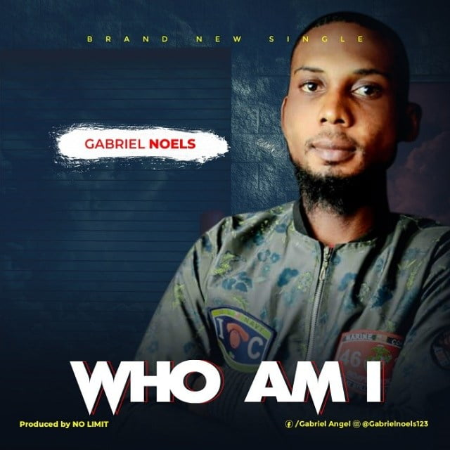Download Music Who Am I Mp3 By Gabriel Noels