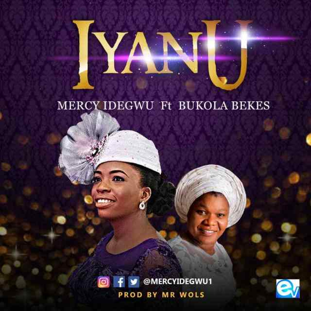 Download Music Iyanu Mp3 By Mercy Idegwu Ft. Bukola Bekes