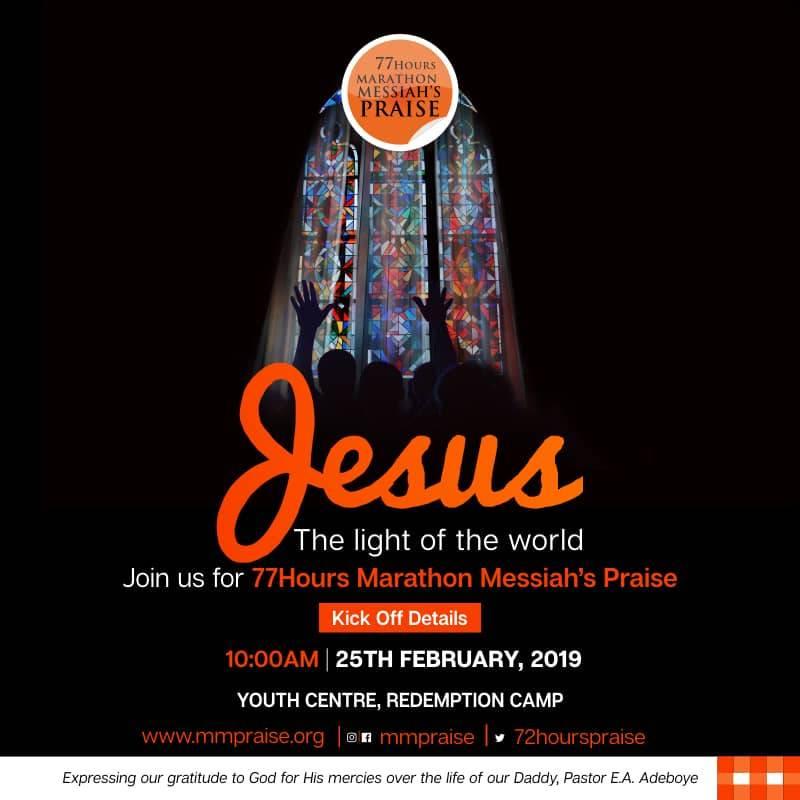 RCCG's 77 Hours Marathon Messiah's Praise. Theme: JESUS – Light of the world
