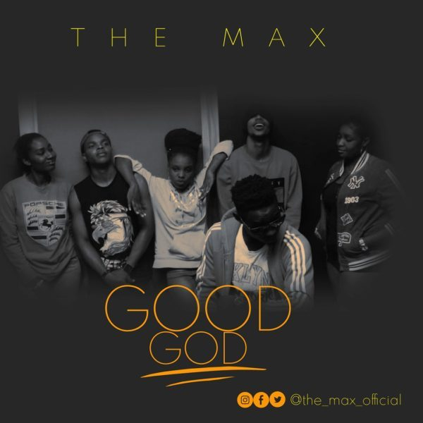 Download Music Good God Mp3 By The Max