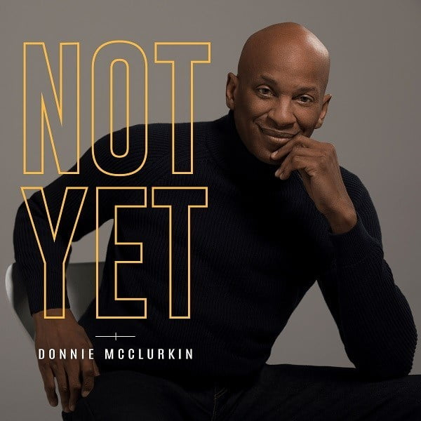 Download Music Not Yet Mp3 By Donnie McClurkin
