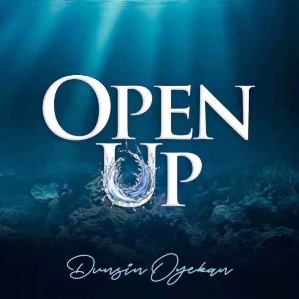 Watch Video & Download Open Up By Dunsin Oyekan