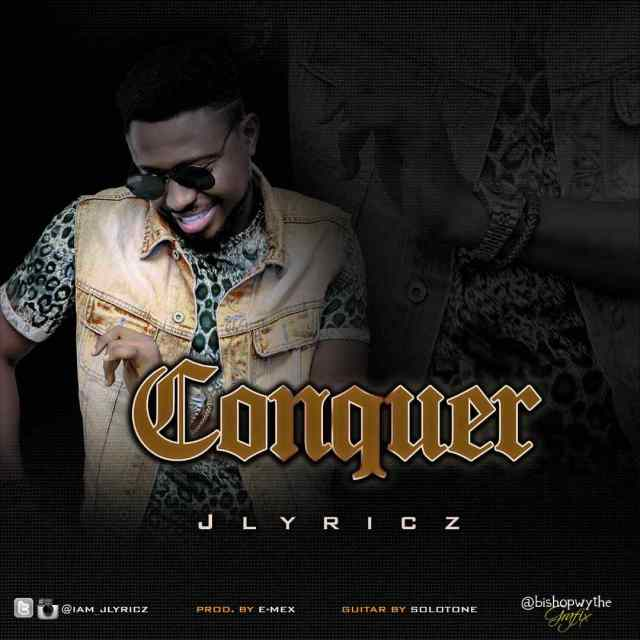 "Download Music ""Conquer"" Mp3 By Jlyricz"