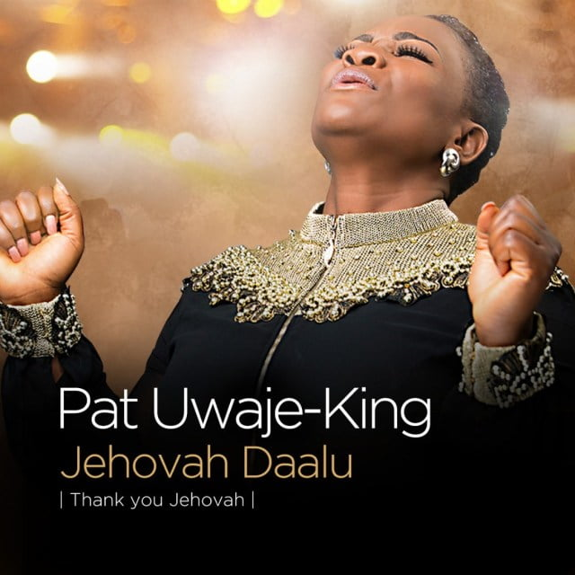 Download Music Jehovah Daalu Mp3 By Pat Uwaje-King