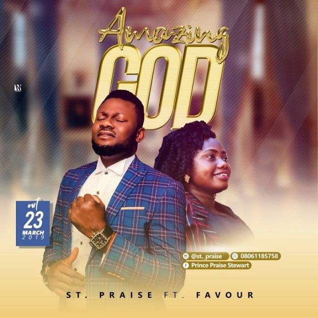 Download Music Amazing God Mp3 By St. Praise Ft. Favour
