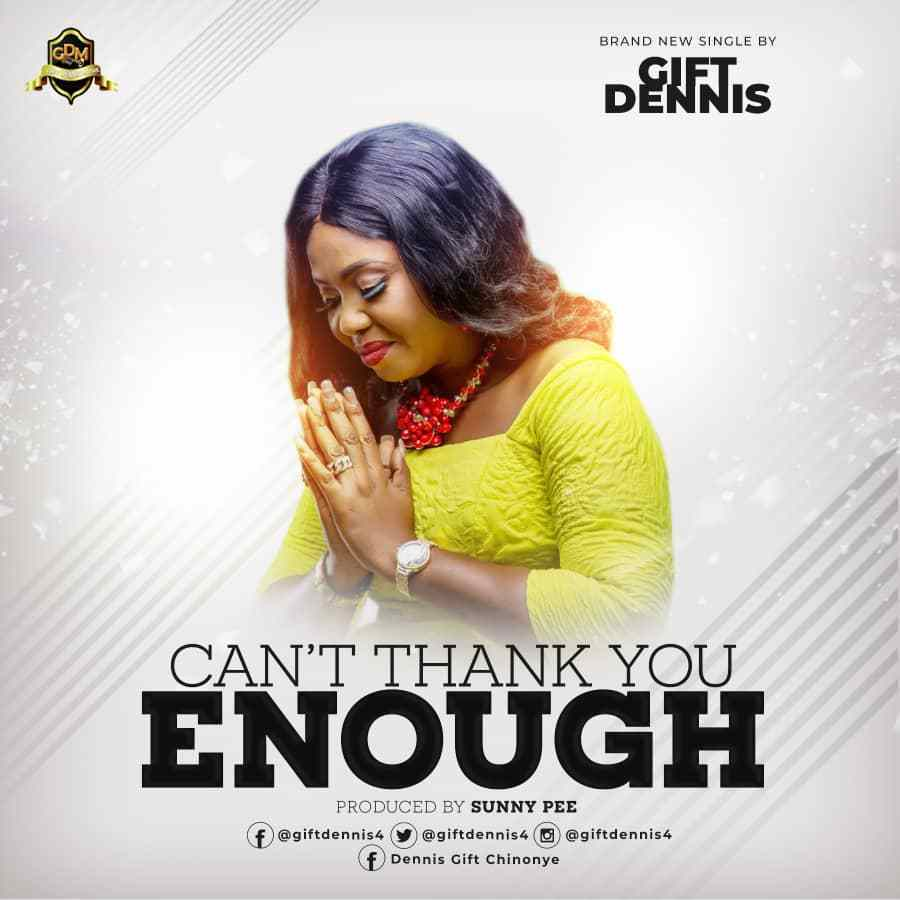 Watch & Download video Can't thank you enough by Gift Dennis