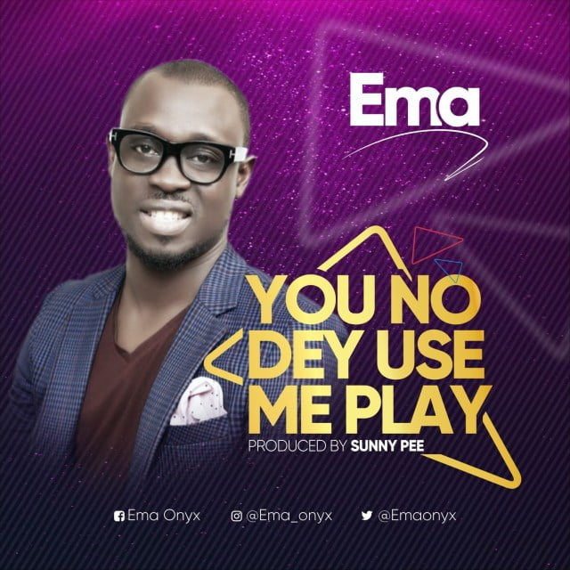 Download Music You No Dey Use Me Play Mp3 By Ema