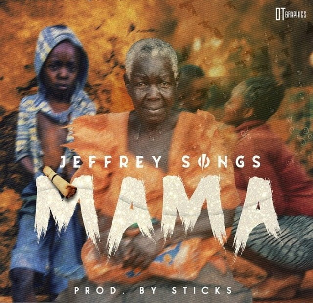 Download Music Mama Mp3 By Jeffery Songs