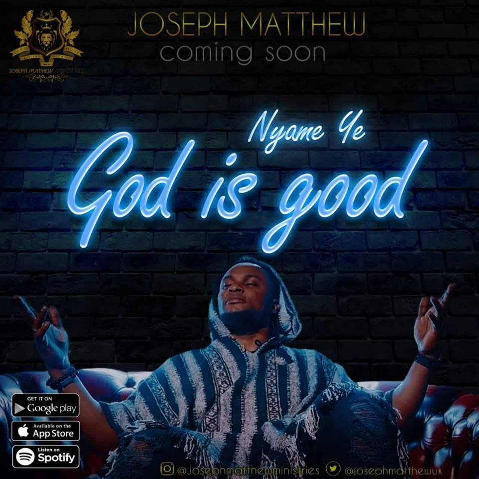 Watch Video & Download (Nyame ye) God is good by Joseph Matthew