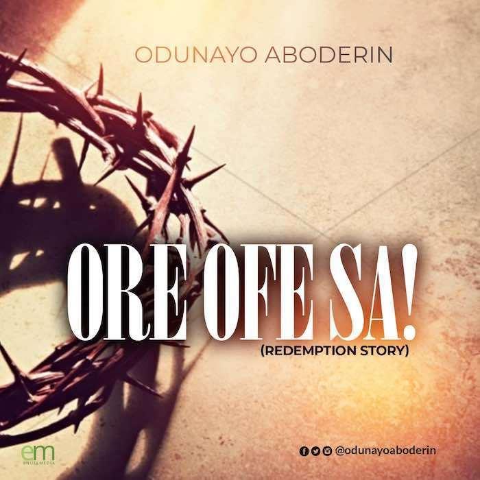 Download Ore ofe sa mp3 by Odunayo Aboderin