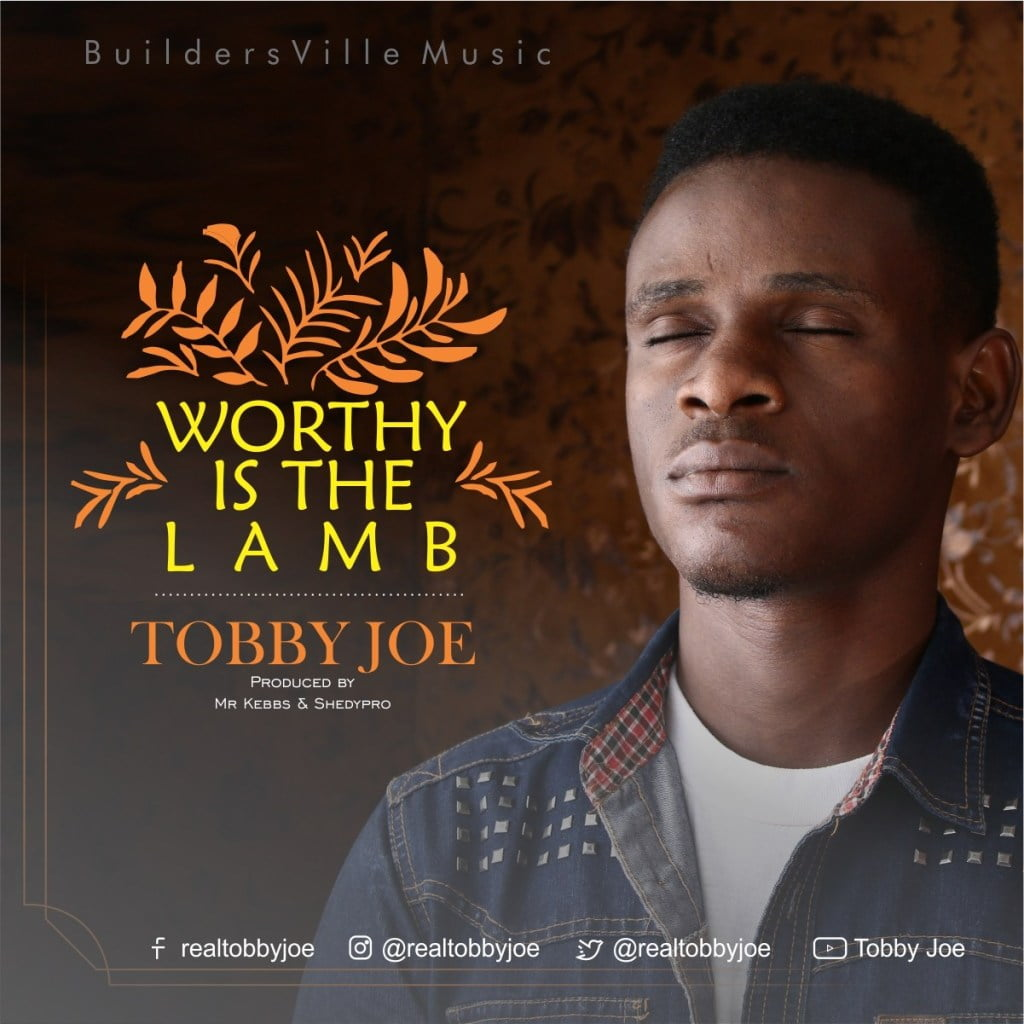 Download Music Worthy is the lamb mp3 by Tobby Joe