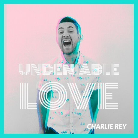 Download Music Undeniable Love Mp3 By Charlie Rey