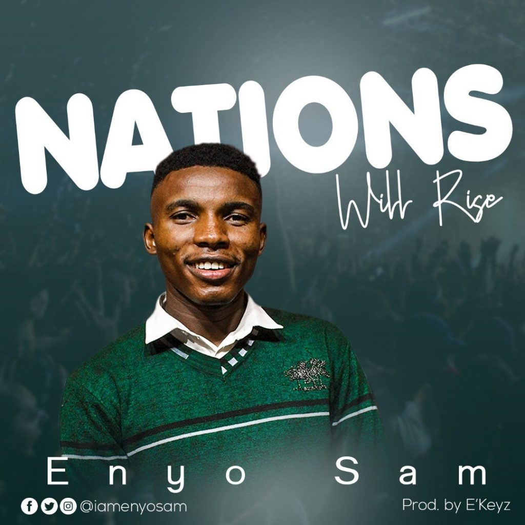 Download Music Nations Will Rise Mp3 By Enyo Sam