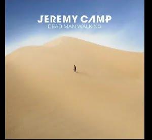 Watch & download video Dead Man Walking by Jeremy Camp