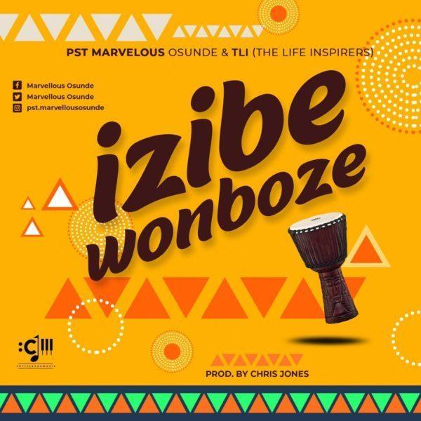 Download Izibe Wonboze Mp3 By Marvellous Osunde