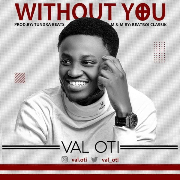 Watch & download video without you by Val Oti