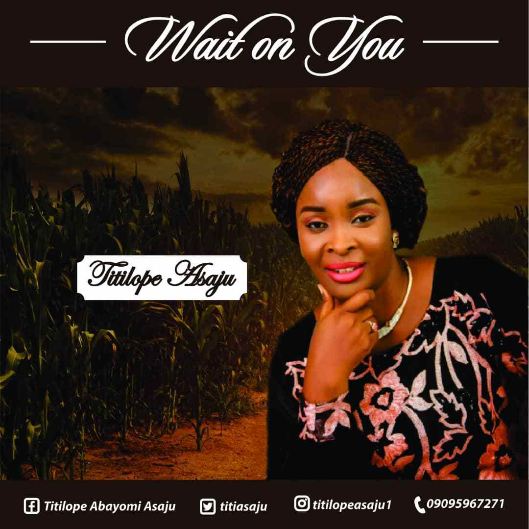 Download Music Wait On You Mp3 Titilope Asaju