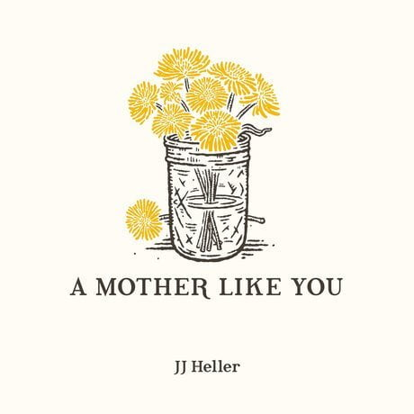 Download Music A Mother Like You Mp3 By JJ Heller