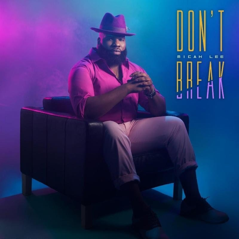 Download Music Don't Break Mp3 By Micah Lee