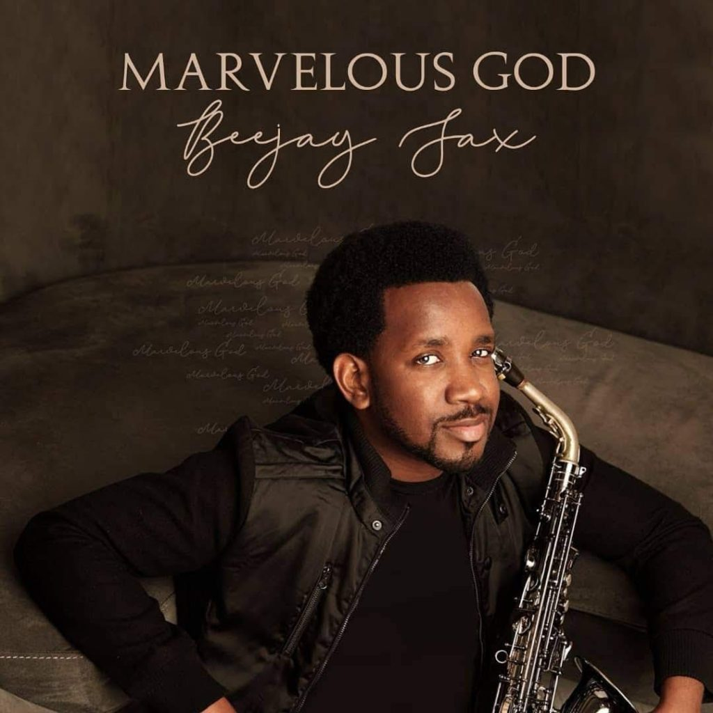 Download Album Marvelous God By Beejay Sax