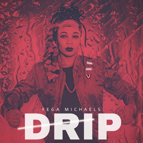 Download Music Drip Mp3 By Fega Michaels