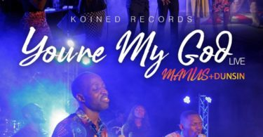 Download Music You are my God Mp3 By Manus Akpanke