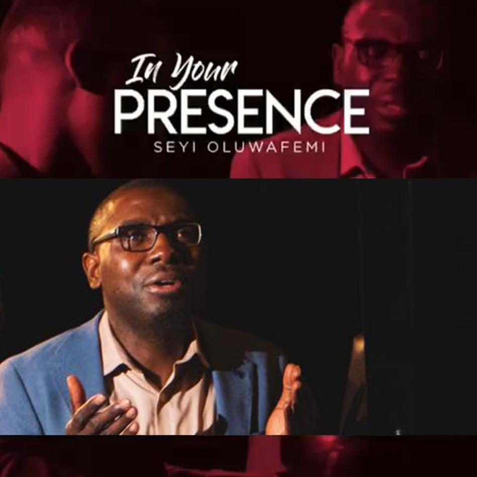 Seyi Oluwafemi – In His Presence [Video +Mp3 Download]