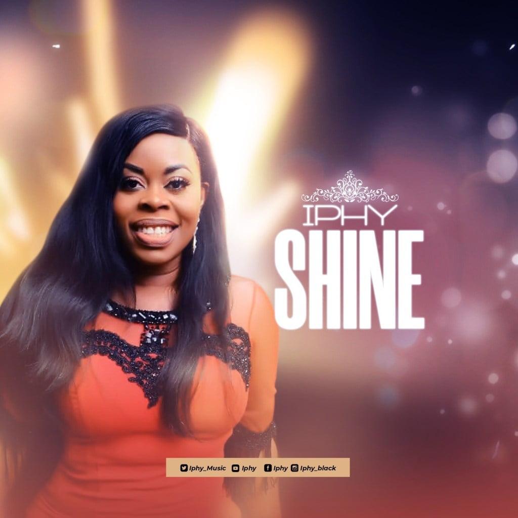 Iphy – Shine [Mp3 Download + Lyrics]