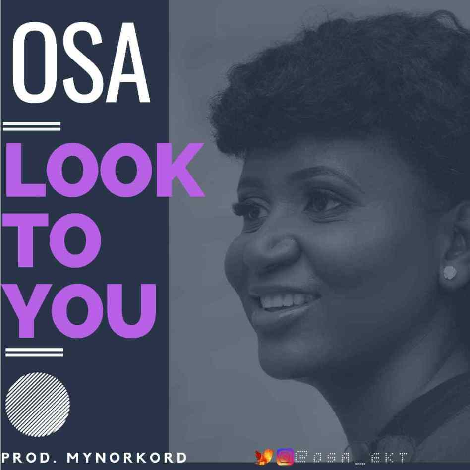 Download Music Look To You Mp3 By Osa