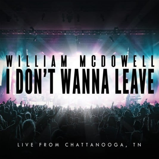 Download Music I don't wanna leave Mp3 By William McDowell