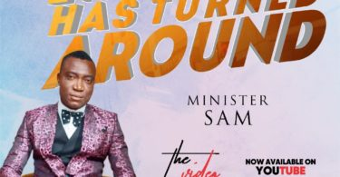 Download Music Everything has turned Around Mp3 by minister sam