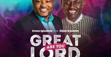 Download Music Great are you Lord Mp3 by Evans Ighodalo