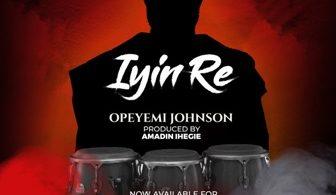 Download Music Iyin Re Mp3 By Opeyemi Johnson