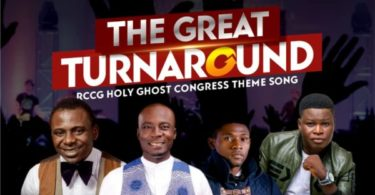 Download RCCG 2019 Congress Theme Song The Great Turn Around Mp3